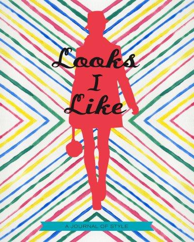 Looks I Like: A Journal of Style por Chronicle Books