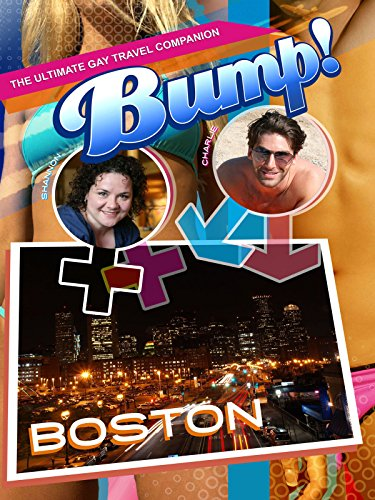 Bump! The Ultimate Gay Travel Companion - Boston [OV]