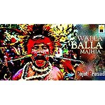 Walla Balla Majhia (English Edition)