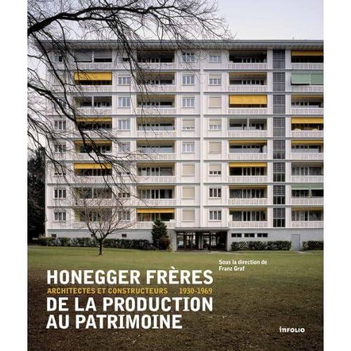 Honegger frères, de la production au patrimoine : Architectes et constructeurs 1930-1969