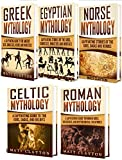 Mythology: A Captivating Guide to Greek Mythology, Egyptian Mythology, Norse Mythology, Celtic Mythology and Roman Mythology