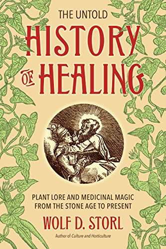 The Untold History of Healing: Plant Lore and Medicinal Magic from the Stone Age to Present (English Edition) - Chinese Herbal Supplement