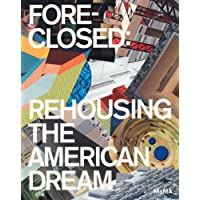 Foreclosed: Rehousing the American