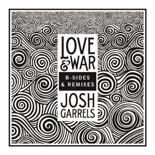 Love & War (B-sides & Remixes) by Josh Garrels (2013-10-21)