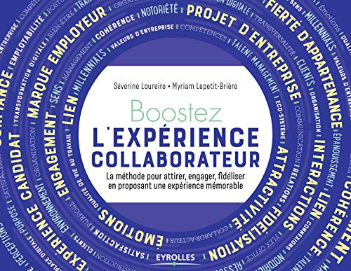 Boostez l'expérience collaborateur de votre organisation-La méthode pour attirer, engager, fidéliser en proposant une expérience mémorable par Séverine Loureiro