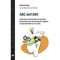ABC dell'ABC. Guida alla comprensione dei pensieri del paziente per psicoterapeuti cognitivo comportamentali (e non solo…