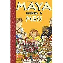 Maya Makes a Mess HC
