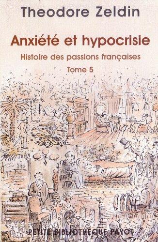 Anxiété et hypocrisie - Histoire des passions françaises, tome 5
