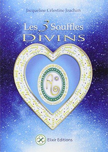 Les 3 Souffles Divins - Enseignements et mditations avec Aluah, l'Esprit d'Amour Universel