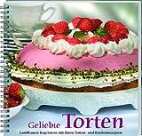 Geliebte Torten: Landfrauen begeistern mit ihren Torten- und Kuchenrezepten