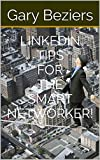 LINKEDIN TIPS FOR THE SMART NETWORKER! (The Thought Train Series: Station1) (English Edition)