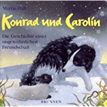Konrad und Carolin. Die Geschichte einer ungewöhnlichen Freundschaft