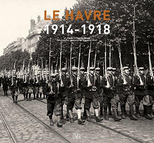 Le Havre 1914-1918 les Carnets d'Edmond Derome par Dominique Rouet