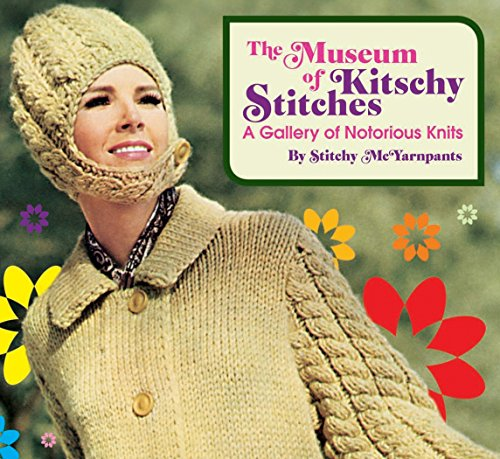 The Museum of Kitschy Stitches: A Gallery of Notorious Knits