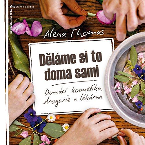 Děláme si to doma sami: Domácí kosmetika, drogerie a lékárna (2014)