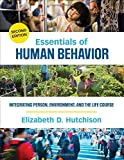 Essentials of Human Behavior: Integrating Person, Environment, and the Life Course by Elizabeth D. Hutchison (2016-09-22)