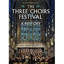 The Three Choirs Festival: A History: New and Revised Edition