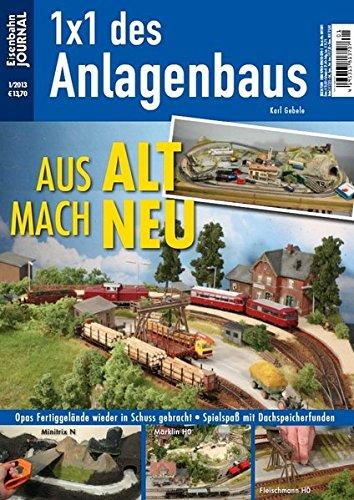 Aus Alt mach Neu - Eisenbahn Journal - 1 x 1 des Anlagenbaus 1-2013