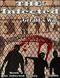 The Infected: Gerald's War (Book 2 of The Infected Series)