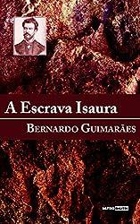 A ESCRAVA ISAURA - BERNARDO GUIMARÃES (COM NOTAS)(BIOGRAFIA)(ILUSTRADO) (Portuguese Edition)