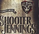 Songtexte von Shooter Jennings - Family Man