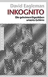 Inkognito: Die geheimen Eigenleben unseres Gehirns - David Eagleman