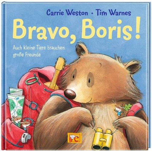 Bravo, Boris!: Auch kleine Tiere brauchen große Freunde