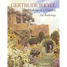 Gertrude Jekyll: An Anthology - The Making of a Garden
