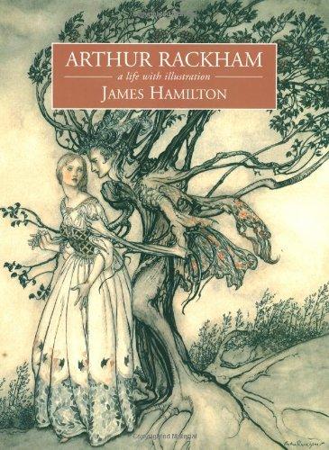ARTHUR RACKHAM: A Life with Illustration por James Hamilton