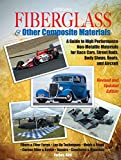 Fiberglass and Other Composite MaterialsHP1498: A Guide to High Performance Non-Metallic Materials for AutomotiveRacing and Mari ne Use. Includes Fiberglass, ... Carbon Fiber,Molds, Structures and Materia
