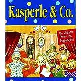 Kasperle & Co. - Die schönsten Faden- und Puppenspiele [Illustrierte Linzenzausgabe]