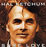 Songtexte von Hal Ketchum - Sure Love