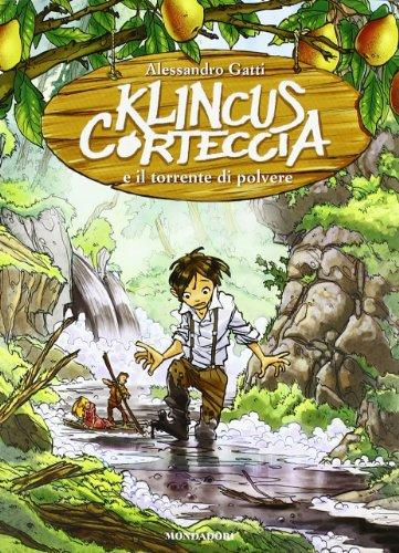 Klincus Corteccia e il torrente di polvere: 7
