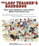 The Lazy Teacher's Handbook: How your students learn more when you teach less (Independent Thinking Series) (The Independent Thinking Series)