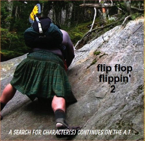 Preisvergleich Produktbild Flip Flop Flippin' 2 - A Search for Character(s) continues on the A.T. by Scott Herriott