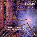 Materia mystica (Homage To Hildegard von Bingen)
