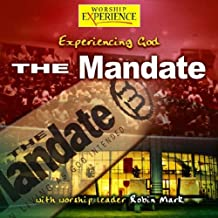 Experiencing God: The Mandate