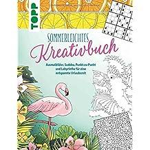 Sommerleichtes Kreativbuch: Ausmalbilder, Sudoku, Punkt-zu-Punkt und Labyrinthe für eine entspannte Urlaubszeit