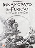 Innamorato e furioso. Il romanzo di Orlando. Per la Scuola media. Con CD-ROM. Con DVD-ROM