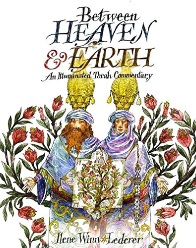 [(Between Heaven and Earth : An Illuminated Torah Commentary)] [By (author) Ilene Winn-Lederer] published on (December, 2009)