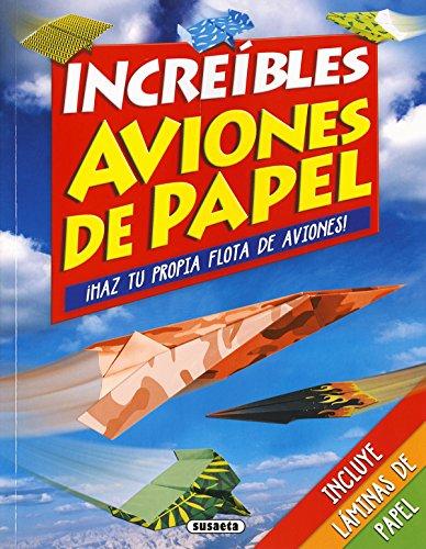Increíbles aviones de papel (Origami) por Susaeta Ediciones S A