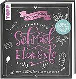 Handlettering. Die Welt der Schmuckelemente: Mit Watercolor Illustrationen. 13 Bloggerinnen & ihre beliebtesten Motive