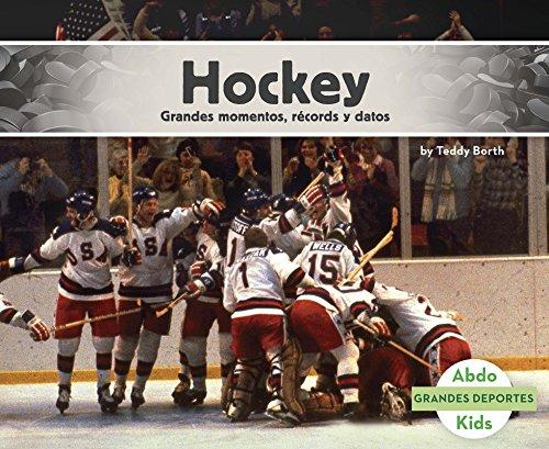 Hockey: Grandes Momentos, Records y Datos (Grandes Deportes)