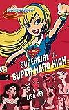 SUPERGIRL auf der SUPER HERO HIGH (Die SUPER HERO HIGH-Reihe, Band 2)