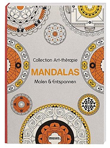 Collection Art-thérapie (Malbuch für Erwachsene): Mandalas: Malen & Entspannen