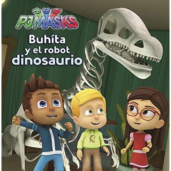 Buhíta y el robot dinosaurio (Un cuento de PJ Masks) : Varios ...