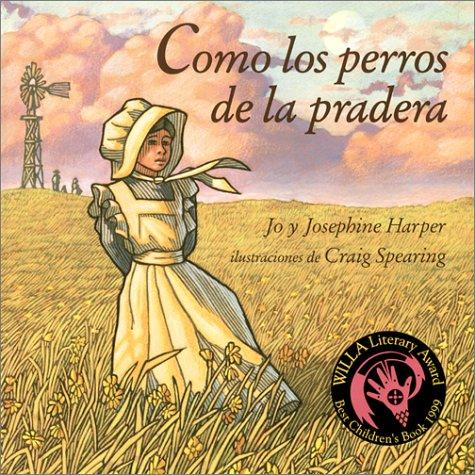 Como Los Perros de La Pradera: Prairie Dog Pioneers, Spanish-Language Edition = Prairie Dog Pioneers por Jo Harper