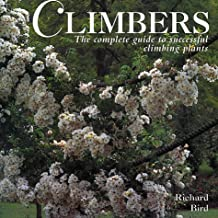 Climbers: The Complete Guide to Successful Climbing Plants