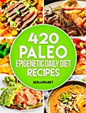 Paleo: The PALEO Epigenetic RECIPE BOOK: 420 Paleo Meals, 365 Paleo Recipes, 12 Paleo Food Categories, BONUS 12 WEEK PALEO DIET and MEAL PLANNER: Your Ultimate Paleo Smart Genetic Guide