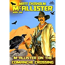 McAllister on the Comanche Crossing (A McAllister Western Book 1)